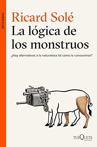 la-logica-de-los-monstruos-hay-alternativas-a-la-naturaleza-tal-como-la-conocemos