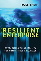 Resilient Enterprise: Overcoming Vulnerability for Competitive Advantage