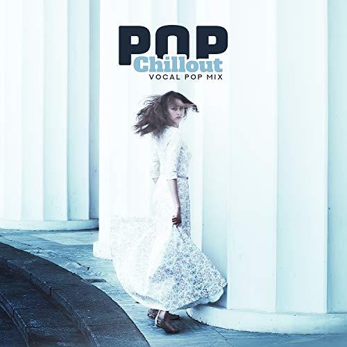Pop Chillout: Vocal Pop Mix - Today's Soft Pop & Rock Songs, Pop Dance Music - Soft-pop