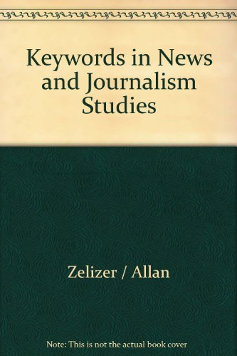 Keywords in News and Journalism Studies