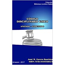 CODIGO DISCIPLINARIO UNICO: ANOTADO - CONCORDADO - JURISPRUDENCIA (Biblioteca Juridica Digital nº 5) (Spanish Edition)