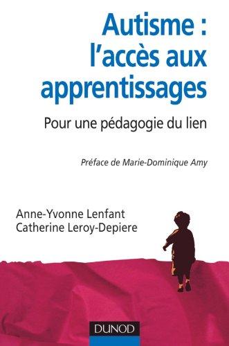 Autisme : l'accès aux apprentissages: Pour une pédagogie du lien