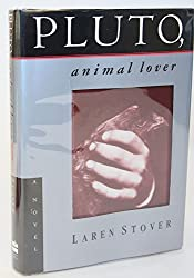 Pluto, Animal Lover: A Novel by Laren Stover (1994-05-05)