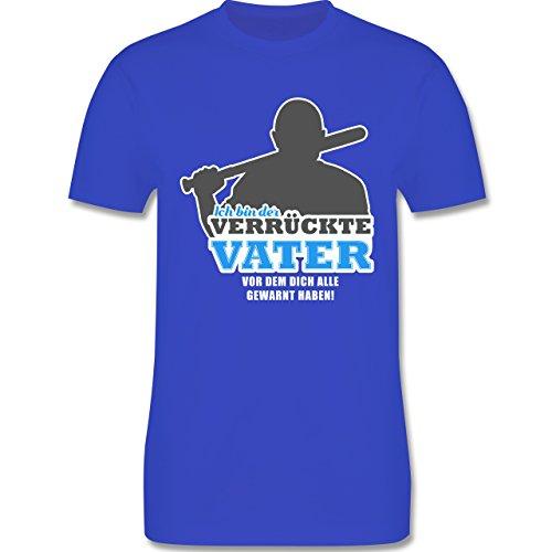 Shirtracer Vatertag - Ich Bin der Verrückte Vater, vor dem Dich Alle Gewarnt Haben - Herren T-Shirt Rundhals Royalblau