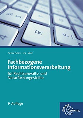 Fachbezogene Informationsverarbeitung: für Rechtsanwalts- und Notarfachangestellte