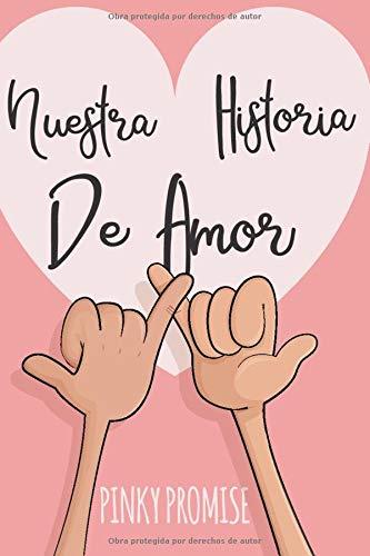 Nuestra Historia de Amor: Para los enamorados-para los amantes, diario para que no se te olvide nada de esa relación de eso amor. dia de los enamorados originales