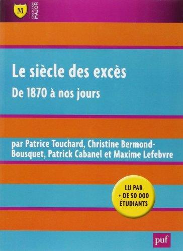 Le siècle des excès : de 1870 à nos jours de Patrice Touchard (Sous la direction de) (17 septembre 2010) Broché
