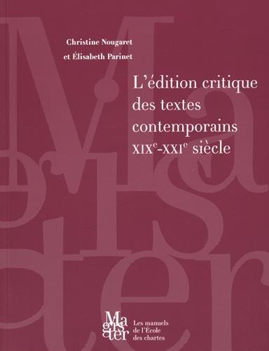 L'Édition critique des textes contemporains, XIXème-XXIème siècle