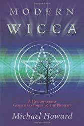 Modern Wicca: A History From Gerald Gardner to the Present by Michael Howard (2010-01-08)