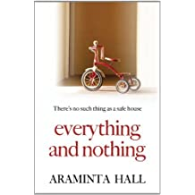 By Araminta Hall Everything and Nothing [Paperback]