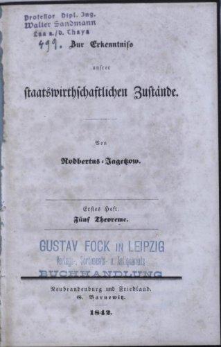 Zur Erkenntniss unsrer staatswirthschaftlichen Zustände. Erstes Heft: Fünf Theoreme . (alles)