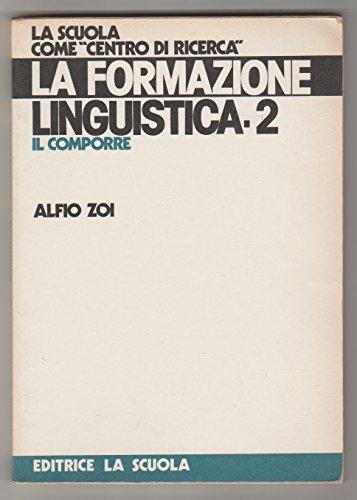 LA FORMAZIONE LINGUISTICA - VOL. II