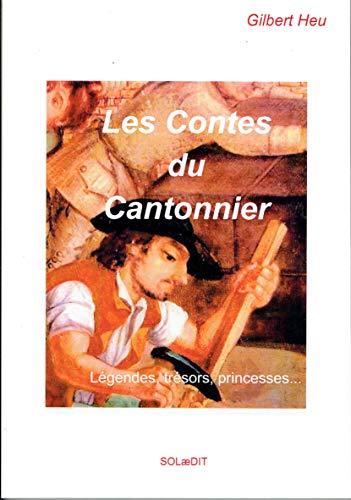 Les contes du cantonnier: Légendes, Trésors, Princesses . . .
