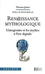 Ren@issance mythologique : L'imaginaire et les mythes à l'ère digitale