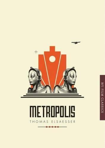 Metropolis (BFI Film Classics)