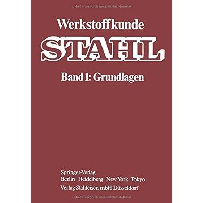 Werkstoffkunde Stahl: Band 1: Grundlagen PDF Download - WigbrandMilenko