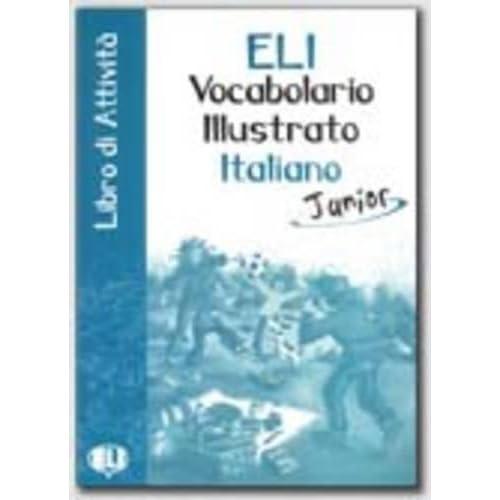 Eli Vocabolario Illustrato Italiano Junior. Con Libro Delle Attività Italiano