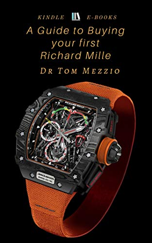 A Guide to Buying Your First Richard Mille timepiece: Richard Mille is...