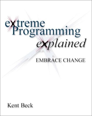Extreme Programming Explained: Embrace Change (Aw Professional)