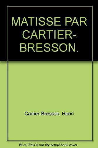 Matisse par Henri Cartier-Bresson : Exposition, Musée Matisse, musée départemental, Le Cateau-Cambrésis, Nord, 20 mai-30 octobre 1995