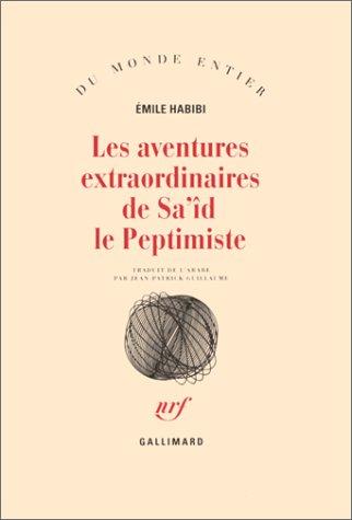 Les Aventures extraordinaires de Sa'id le peptimiste par Emile Habibi
