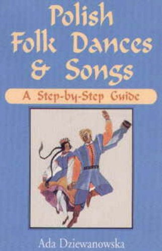 Polish Folk Dances and Songs: A Step-by-Step Guide
