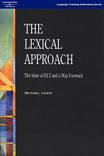 The Lexical Approach: The State of ELT and a Way Forward (LTP Teacher Training) por Michael Lewis