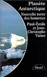 Planète Antarctique : Nouvelle terre des hommes