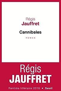 vignette de 'Cannibales (Régis Jauffret)'