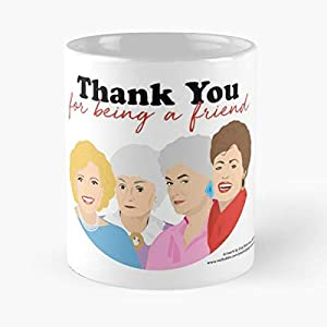 Golden Girls - Thank You For Being A Friend Greeting Card Classic Mug -11 Oz Coffee Funny Sophisticated Design Great Gifts White-situen.