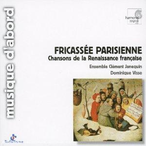 Fricassée parisienne - Chansons de la Renaissance française