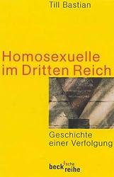 Homosexuelle im Dritten Reich: Geschichte einer Verfolgung