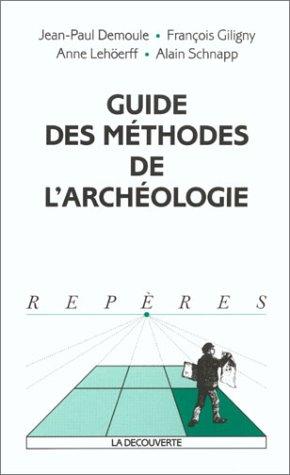 Guide des méthodes de l'archéologie par Jean-Paul Demoule