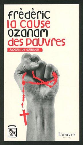 Frédéric Ozanam : La cause des pauvres