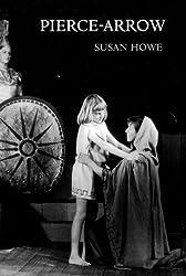 Pierce-Arrow by Susan Howe (2003-06-10)