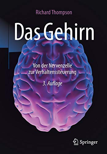 Das Gehirn: Von der Nervenzelle zur Verhaltenssteuerung