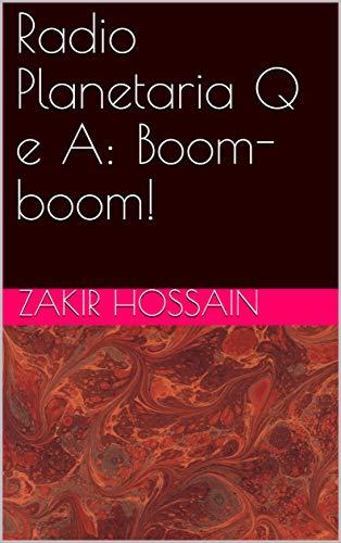 Radio Planetaria Q e A: Boom-boom! (Galician Edition) por ZAKIR HOSSAIN