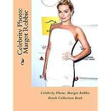 Celebrity Photo: Margot Robbie: Peach Collection Book