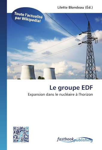 Le groupe EDF: Expansion dans le nucléaire à l'horizon