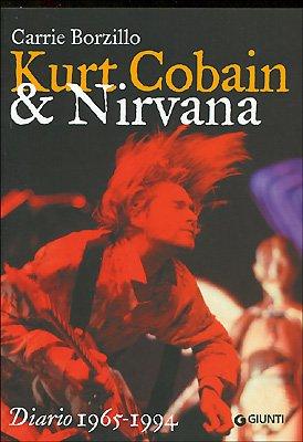 Kurt Cobain e i Nirvana. Ediz. illustrata