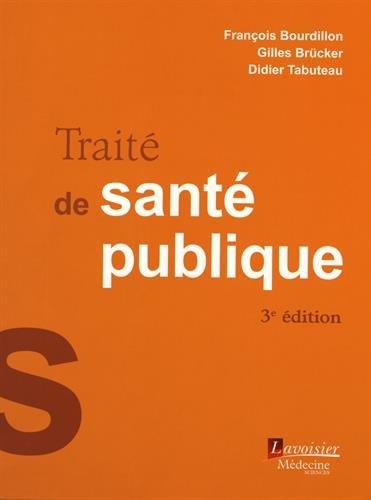 Traité de santé publique par François Bourdillon, Gilles Brücker, Didier Tabuteau, Collectif