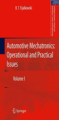 1: Automotive Mechatronics: Operational and Practical Issues: Volume I (Intelligent Systems, Control and Automation: Science and Engineering)
