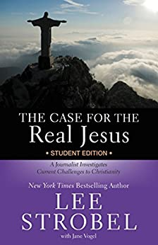 The Case for the Real Jesus Student Edition: A Journalist Investigates Current Challenges to Christianity (Case for ... Series for Students) di [Strobel, Lee]