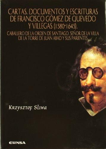 Cartas, documentos y escrituras de Francisco Gómez de Quevedo y Villegas (1580-1645) por Krzysztof Sliwa