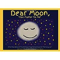 """Dear Moon: """"You Matter To Me"""" A Children"""