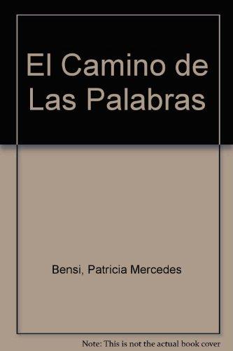 El Camino de Las Palabras por Patricia Mercedes Bensi