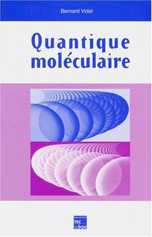 Quantique moléculaire par Bernard Vidal