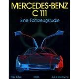 Mercedes-Benz C111. Eine Fahrzeugstudie