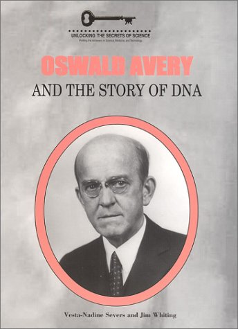 OSWALD AVERY & THE STORY OF DN (Unlocking the Secrets of Science)