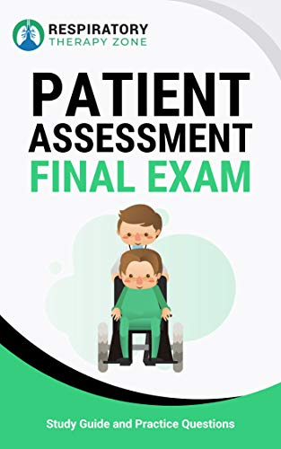 Patient Assessment Final Exam Study Guide And Practice